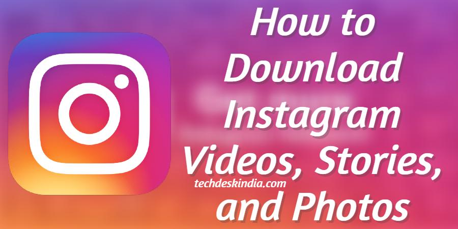 How to Download Instagram Videos, Stories, and Photos